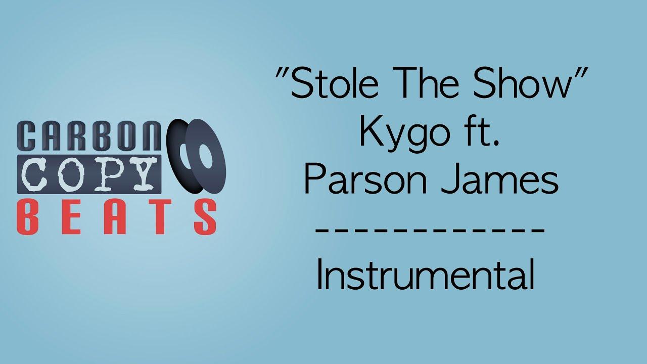 KaraokeIn Show James Style ftParson Of Stole The Kygo The Instrumental T1ulFK35Jc
