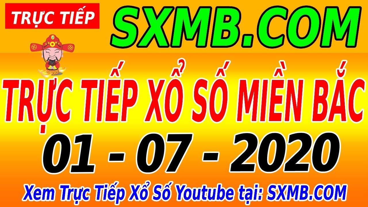 Trực Tiếp Xổ Số Miền Bắc 01/07/2020 - XSTD Hôm Nay | KQXSMB 1/7 | KQXSMB Thứ 4