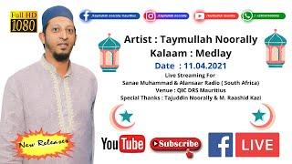 Taymullah Noorally II Medley II Live Streaming For Sanae Muhammad & Alansaar Radio ( South Africa) ©