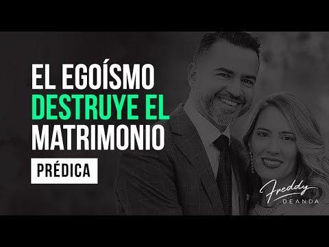 El egoísmo destruye el matrimonio - Freddy DeAnda