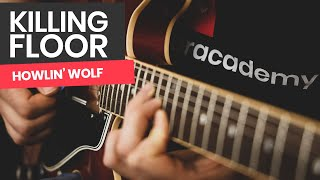 Killing Floor Guitar Lesson - How To Play Killing Floor by Howlin' Wolf