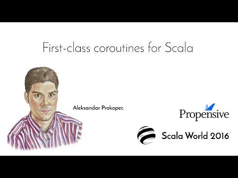 First-class Coroutines for Scala—Aleksandar Prokopec