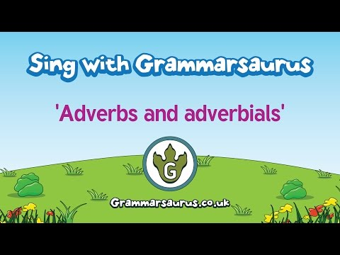 Sing with Grammarsaurus  Adverbs and Adverbials