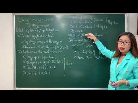 Đại số tuyến tính - Chương 3. Bài 1. Không gian véc tơ.