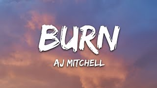 AJ Mitchell - Burn (Lyrics)