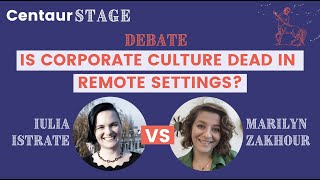 #CentaurStage Debate with Iulia Istrate: Is corporate culture dead in #remotework settings?