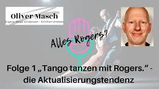 """Folge 1 """"Tango tanzen mit Rogers"""" -  Die Aktualisierungstendenz"""