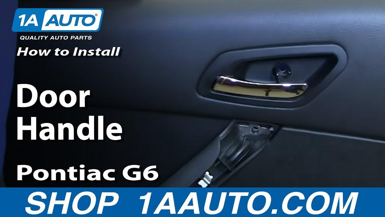 How To Install Replace Rear Inside Door Handle 200510 Pontiac G6