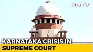 In Karnataka Coalition Chaos, An Important Supreme Court Hearing Begins