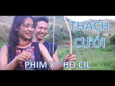 Thách Cưới – Phim K'ho Cil