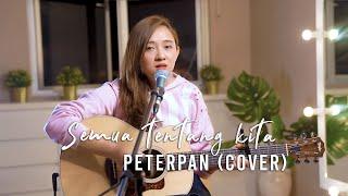 Download Lagu SEMUA TENTANG KITA - PETERPAN ( Meisita Lomania Live Cover & Lirik ) mp3