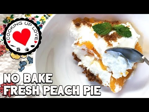 Fresh Peach Pie Recipe | No Bake Desserts 🍑 Easy Potluck Desserts | Cooking Up Love