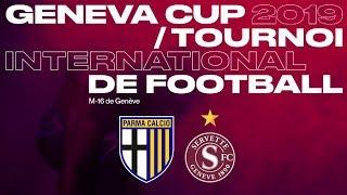 Geneva Cup 2019 Parma VS Servette FC
