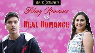 Filmy Romance VS Real Romance | Bakkbenchers