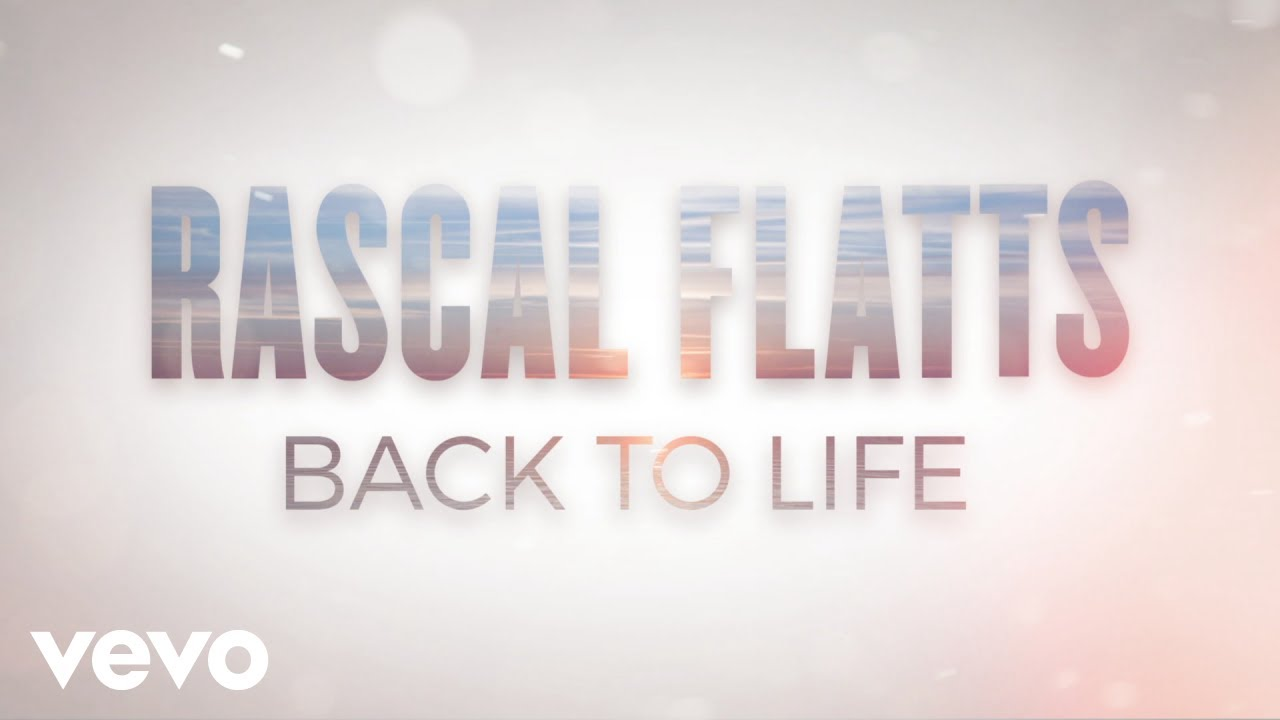 Rascal Flatts - Back To Life (Lyric Video)