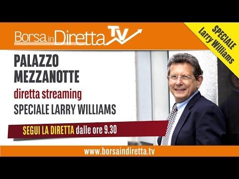 Borsa in Diretta TV: Speciale Larry Williams
