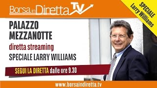 Borsa in Diretta TV: Speciale Larry Williams