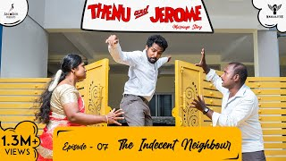 Thenu & Jerome 👫 Tamil Web Series love - Episode 07 - The Indecent Neighbour - #Nakkalites