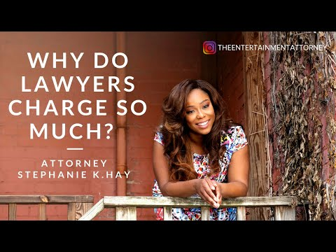 Why Do Lawyers Charge So Much?