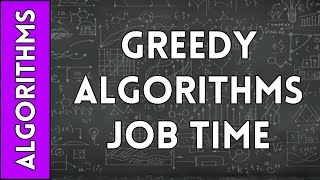 Greedy Algorithm for Job-Competion Optimization Time