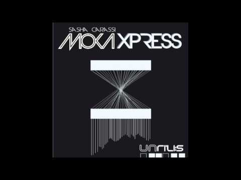 Sasha Carassi - Moka Xpress (Original Version) [Unrilis]