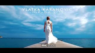 Vlatka Karanovic - Nikada vise (Official HD Video 2018)