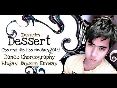 Dessert (Pop and Hip-Hop Mashup) 2015 Dance Cover