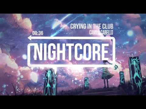 Nightcore: Crying in the Club - Camila Cabello