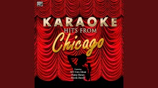Nowadays (In the Style of Chicago) (Karaoke Version)