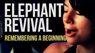 "Elephant Revival ""Remembering a Beginning"""