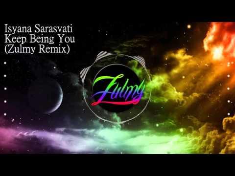 Isyana Sarasvati - Keep Being You (Zulmy Remix)