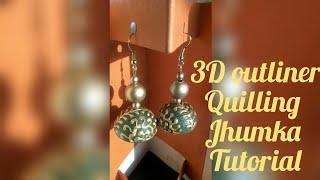3d outliner quilling jhumka tutorial  handmade beauty