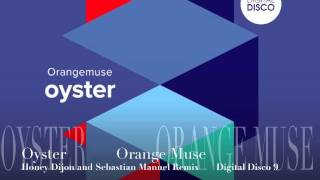 Oyster  Orange Muse  Honey Dijon and Sebastian Manuel Mix