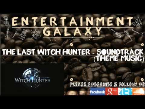 TheLastWitchHunter -Soundtrack(ThemeMusic)