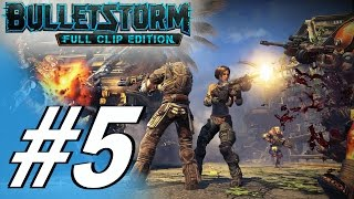 Bulletstorm: Full Clip Edition (PS4) - Gameplay Walkthrough Part 5 - The Only Way Through
