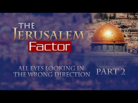 The Jerusalem Factor - 4. All Eyes Looking in the Wrong Direction Part 2