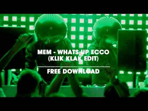 MEM - Whats Up Ecco (Klik Klak Edit) | Free Download