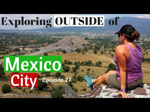 Exploring Outside of Mexico City: Teotihuacan & Parque Nacional el Chico OVERLAND TRAVEL VLOG