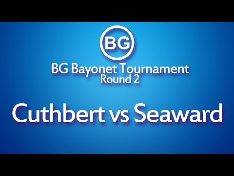 BG Bayonet Tournament: Cuthbert Vs Seaward [21/03/2016]