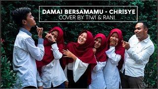 CHRISYE - DAMAI BERSAMAMU Cover by Tiwi & Rani ft Gerkatin Kebumen