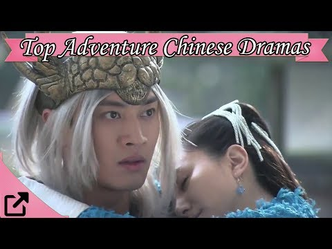 Top 20 Adventure Chinese Dramas 2017 (All The Time)