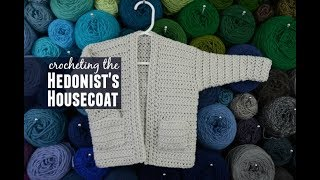 The Hedonist's Housecoat Crochet Pattern Video Tutorial