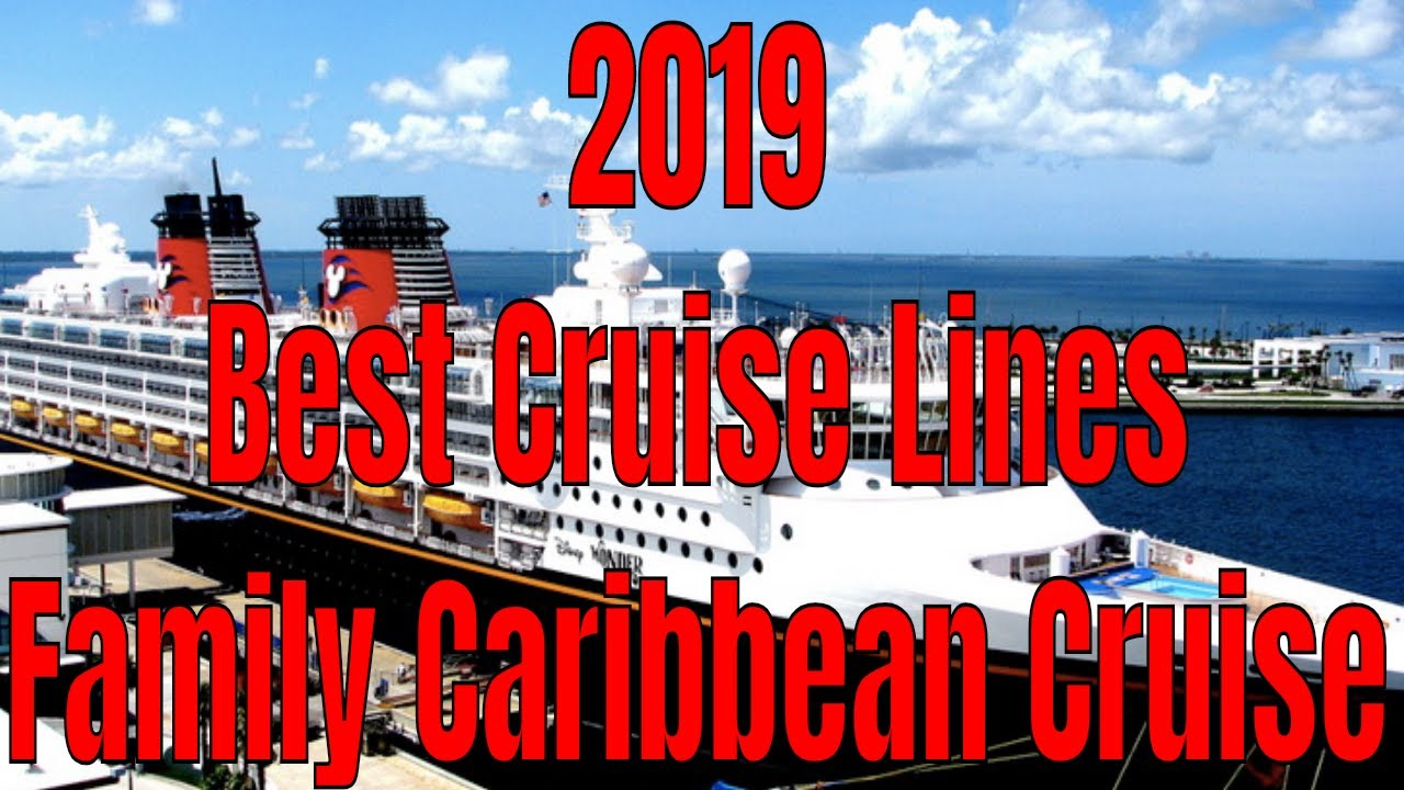 2019 The Best Cruise Lines For A Family Caribbean Cruise ...