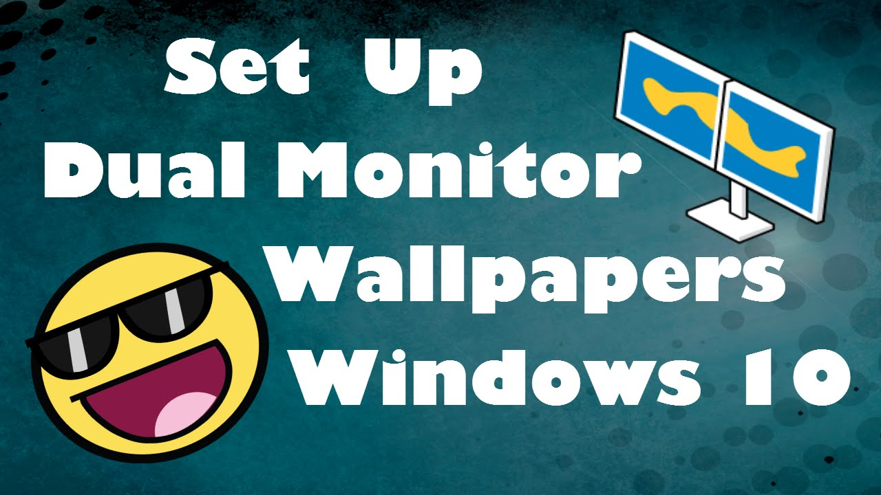 How To Set Up Dual Monitor Wallpapers Windows 10