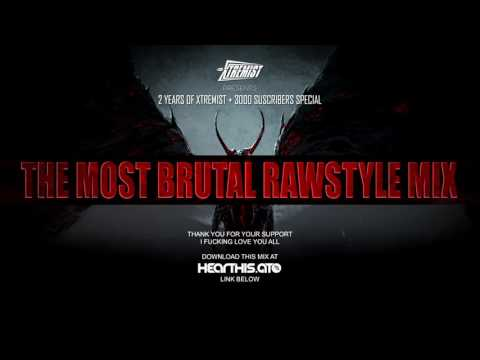 The Most Brutal Rawstyle Mix #3 - 2 Years of Xtremist + 3000 Suscribers Special!