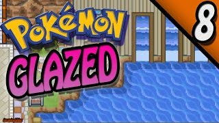 Pokemon Glazed Part 8