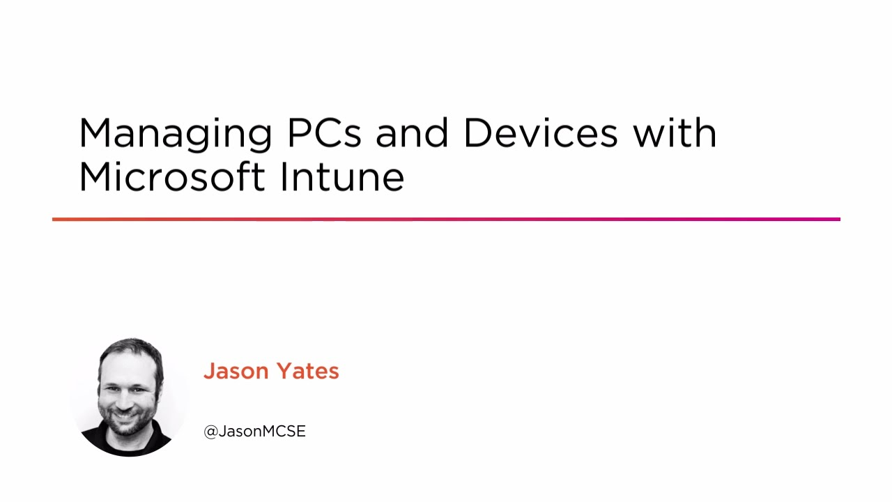 Managing PCs and Devices with Microsoft Intune | Pluralsight