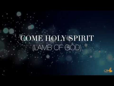 COME HOLY SPIRIT (LAMB OF GOD) Official Lyric Video - Goldstreet Worship