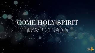Watch Goldstreet Worship Lamb Of God come Holy Spirit video