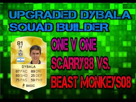 FIFA 16 Squad Battles DYBALA Squad Builder Scarry88 Vs. Beast Monkeys08